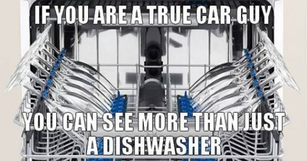 If you are a True car guy meme you see more than a dishwasher.