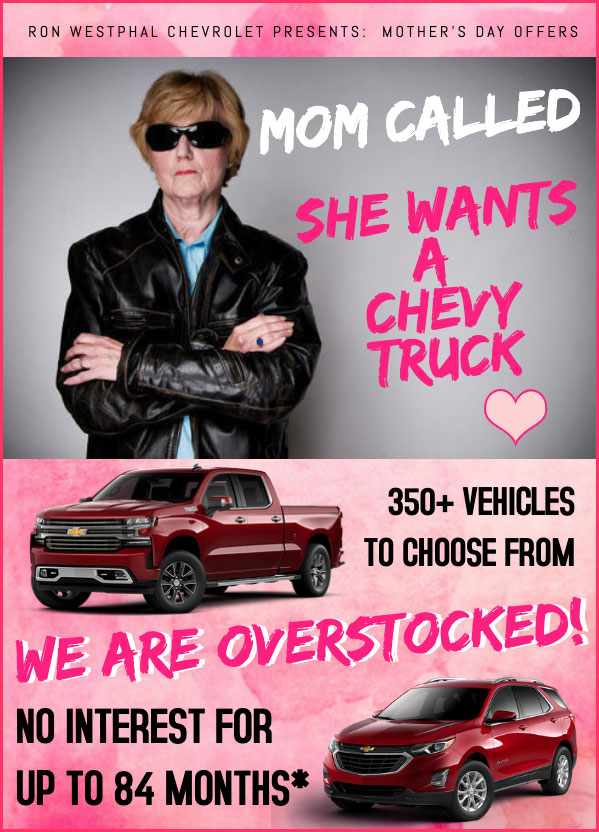mom-called she wants a Chevy Truck Ron Westphal Chevrolet